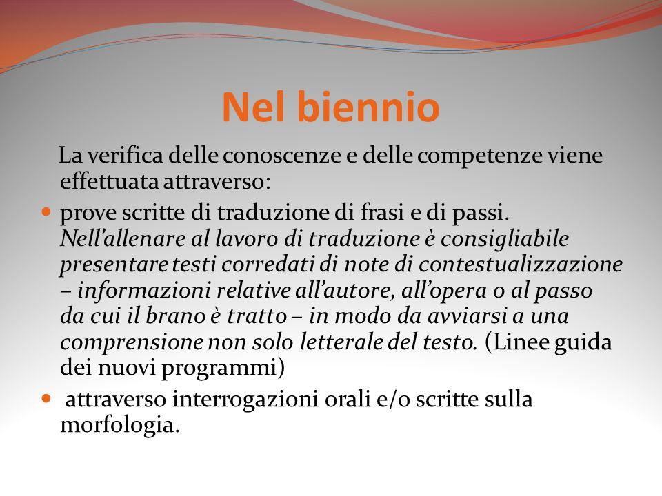 Nel biennio La verifica delle conoscenze e delle competenze viene effettuata attraverso: