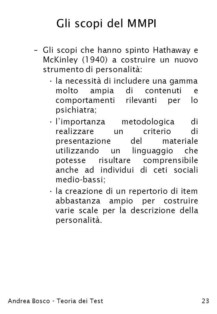 Gli scopi del MMPI Gli scopi che hanno spinto Hathaway e McKinley (1940) a costruire un nuovo strumento di personalità: