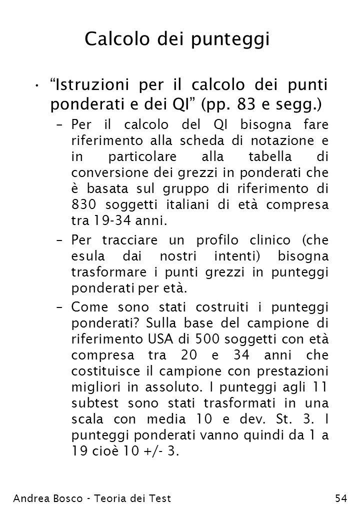 Calcolo dei punteggi Istruzioni per il calcolo dei punti ponderati e dei QI (pp. 83 e segg.)