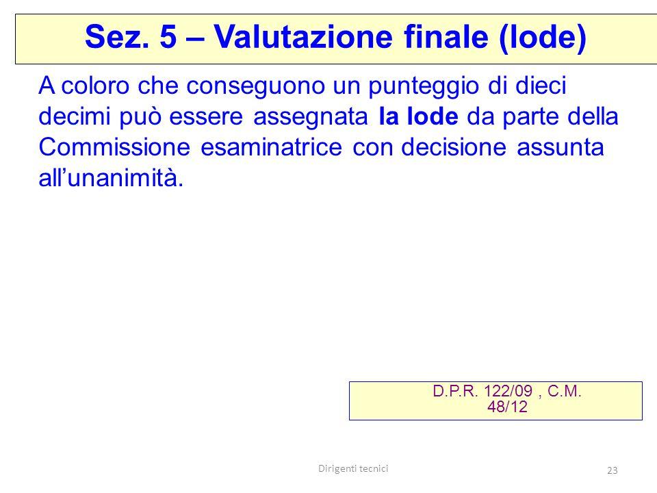 Sez. 5 – Valutazione finale (lode)