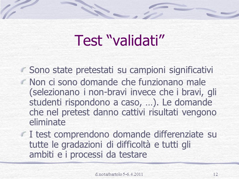 Test validati Sono state pretestati su campioni significativi