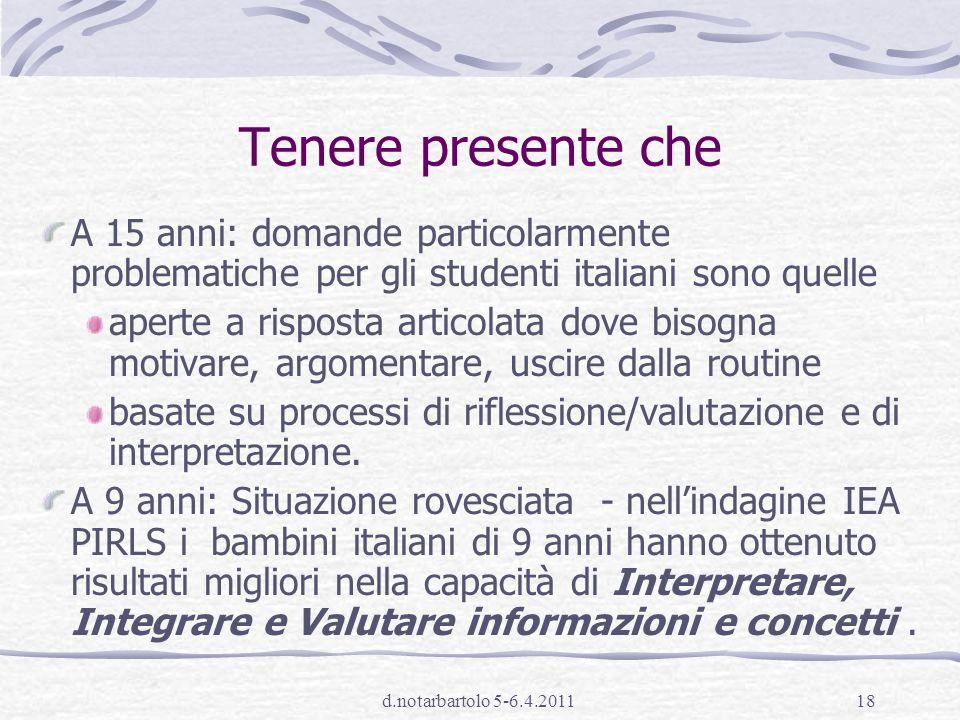 Tenere presente che A 15 anni: domande particolarmente problematiche per gli studenti italiani sono quelle.