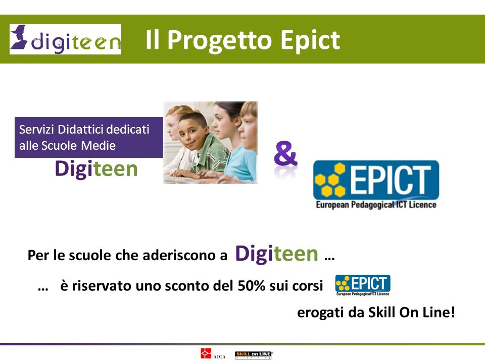 & Il Progetto Epict Digiteen Digiteen Per le scuole che aderiscono a …