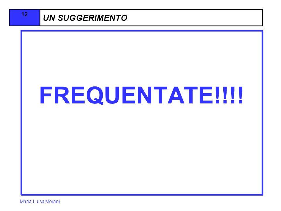 UN SUGGERIMENTO FREQUENTATE!!!! Maria Luisa Merani