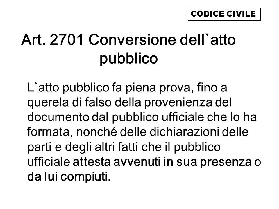 Art. 2701 Conversione dell`atto pubblico
