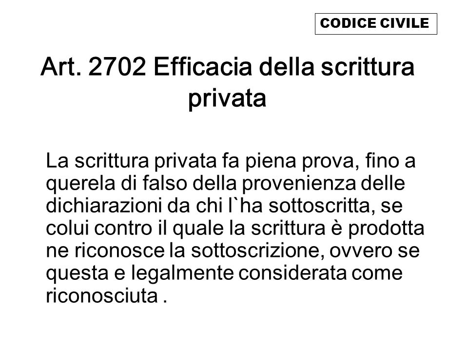 Art. 2702 Efficacia della scrittura privata