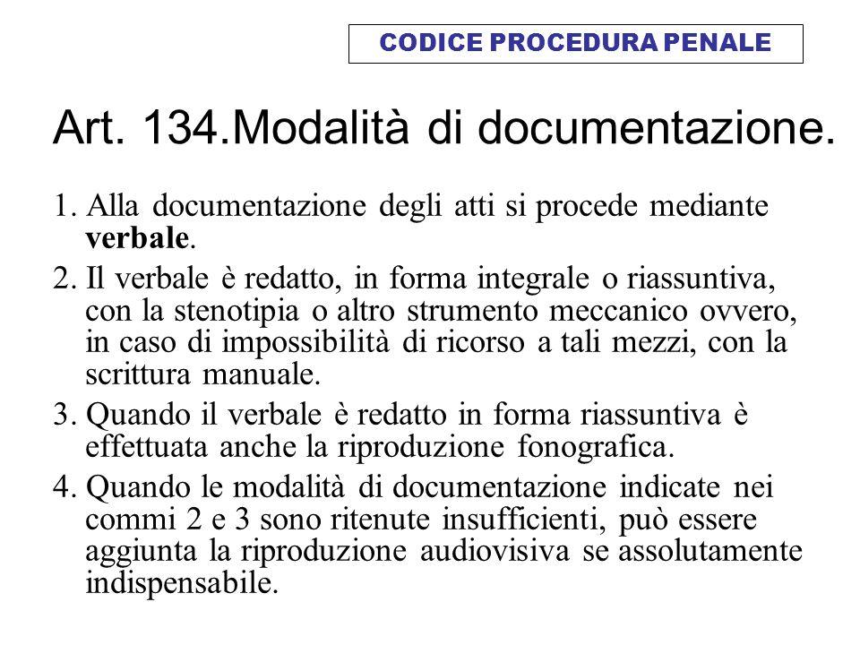 Art. 134.Modalità di documentazione.