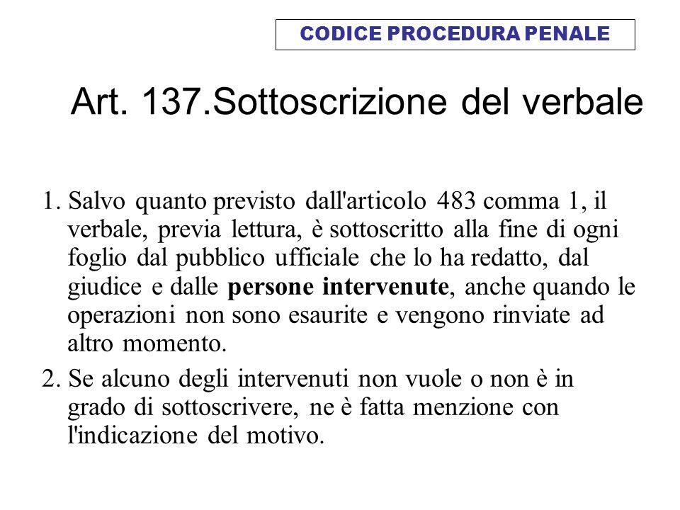 Art. 137.Sottoscrizione del verbale
