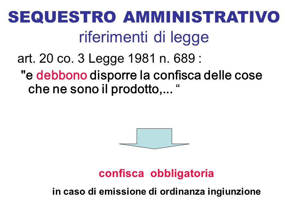 confisca obbligatoria in caso di emissione di ordinanza ingiunzione