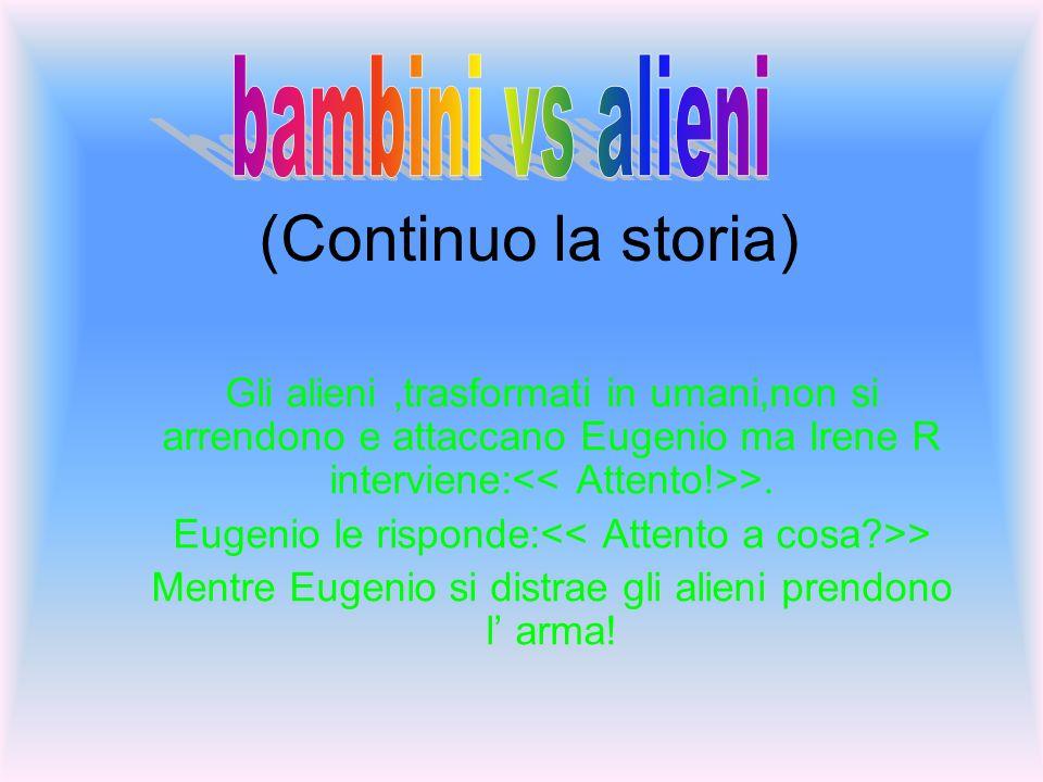 (Continuo la storia) bambini vs alieni