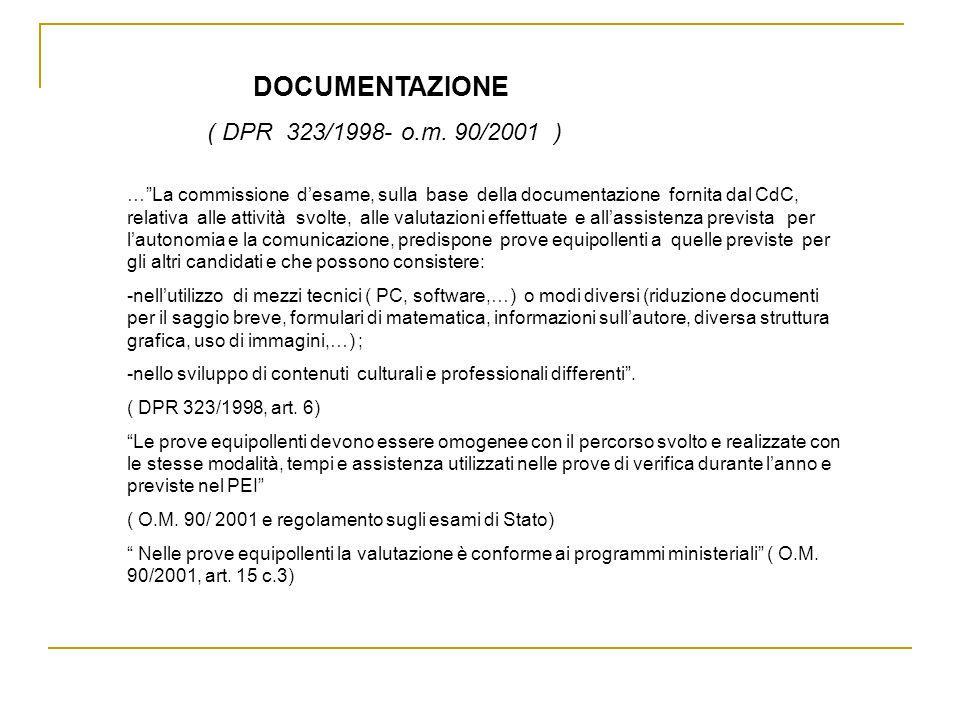 DOCUMENTAZIONE ( DPR 323/1998- o.m. 90/2001 )