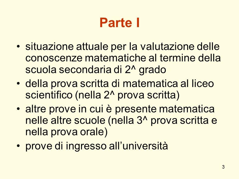 Parte I situazione attuale per la valutazione delle conoscenze matematiche al termine della scuola secondaria di 2^ grado.