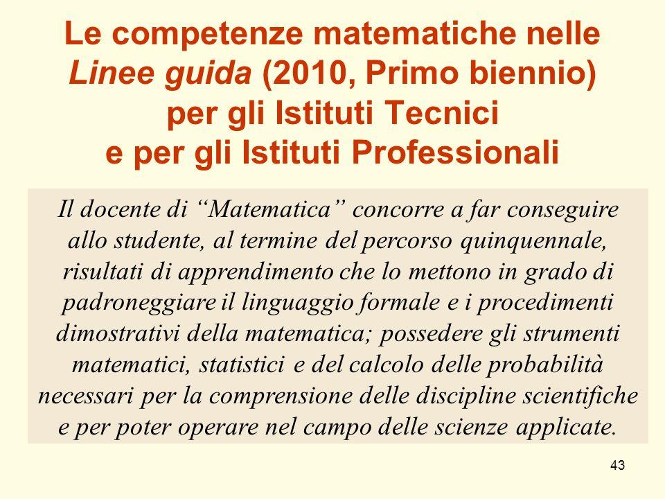 Le competenze matematiche nelle Linee guida (2010, Primo biennio) per gli Istituti Tecnici e per gli Istituti Professionali