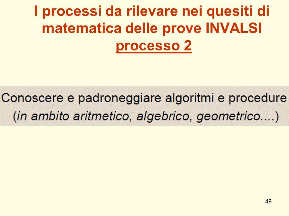 I processi da rilevare nei quesiti di matematica delle prove INVALSI processo 2