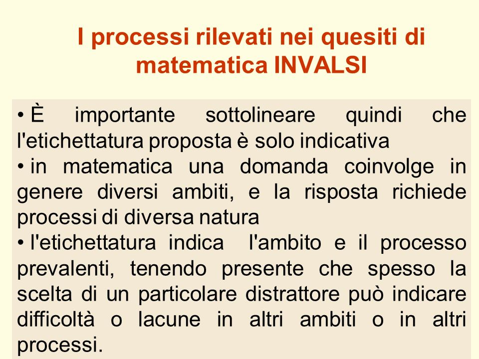 I processi rilevati nei quesiti di matematica INVALSI