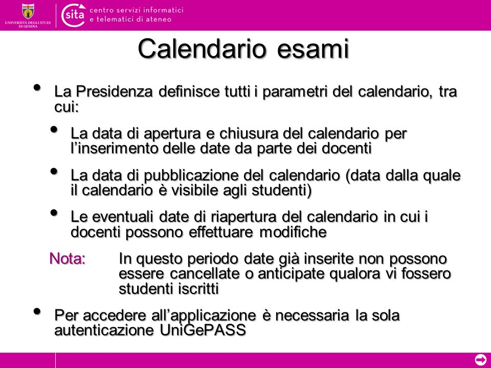 Calendario esami La Presidenza definisce tutti i parametri del calendario, tra cui: