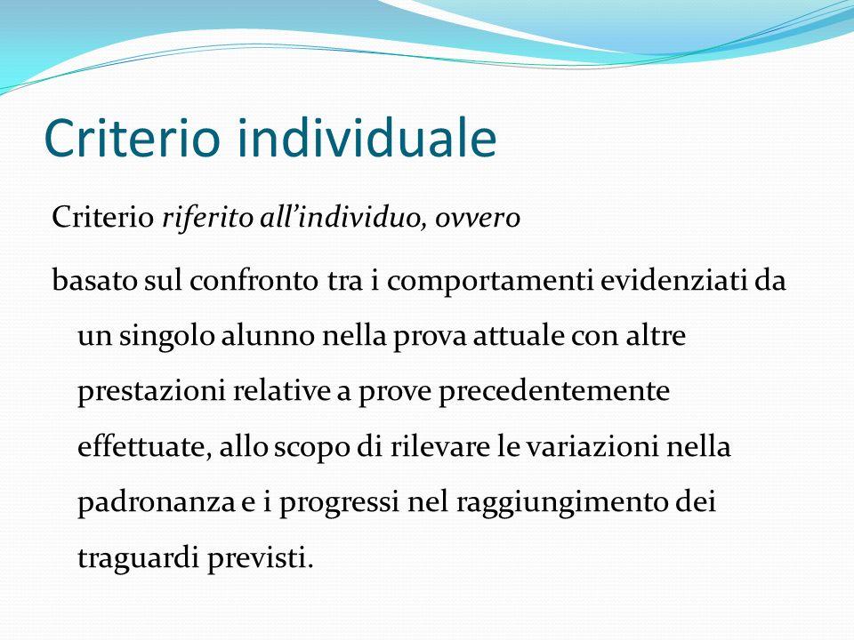 Criterio individuale Criterio riferito all'individuo, ovvero