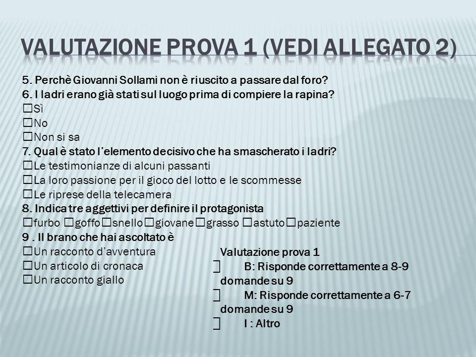 Valutazione prova 1 (vedi allegato 2)