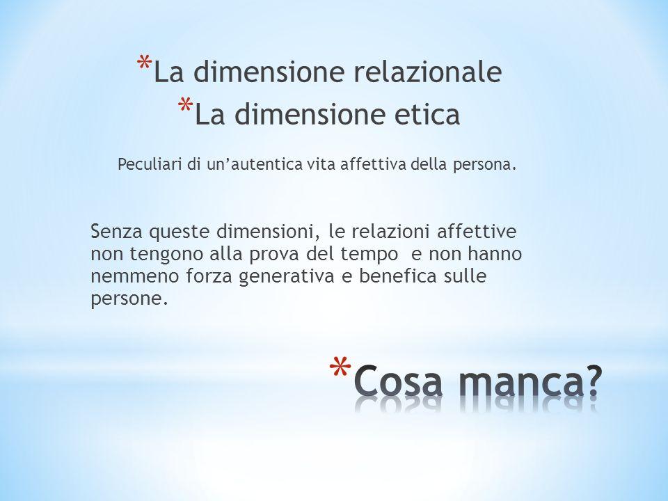 Cosa manca La dimensione relazionale La dimensione etica