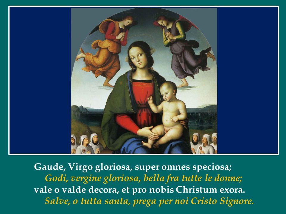 Gaude, Virgo gloriosa, super omnes speciosa;