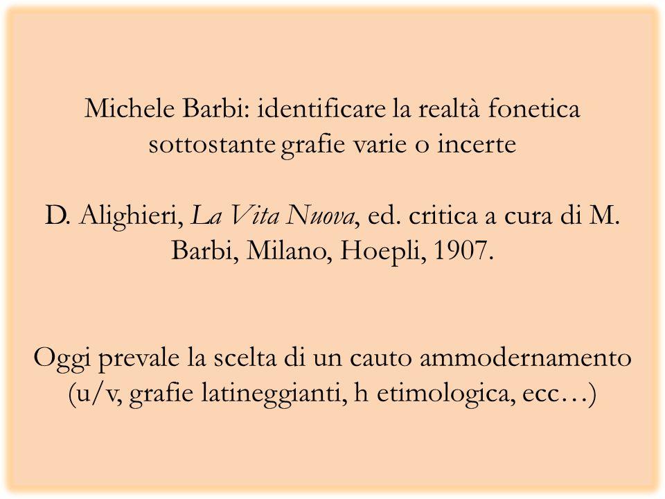 Michele Barbi: identificare la realtà fonetica sottostante grafie varie o incerte D.