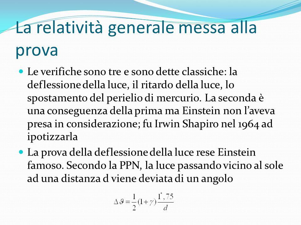 La relatività generale messa alla prova