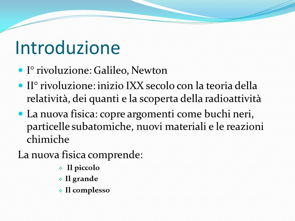 Introduzione I° rivoluzione: Galileo, Newton
