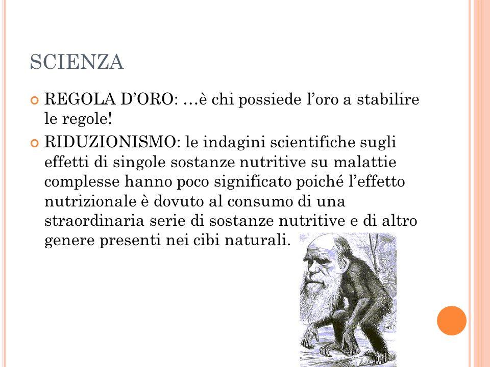 SCIENZA REGOLA D'ORO: …è chi possiede l'oro a stabilire le regole!
