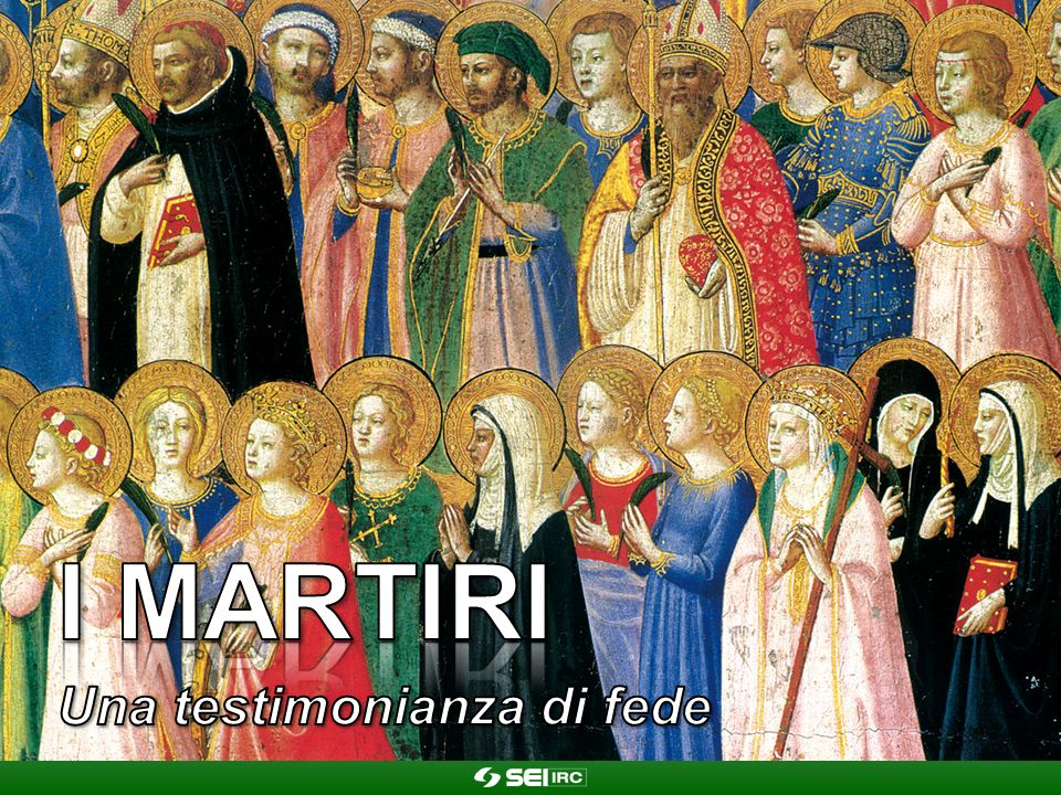 I martiri Una testimonianza di fede