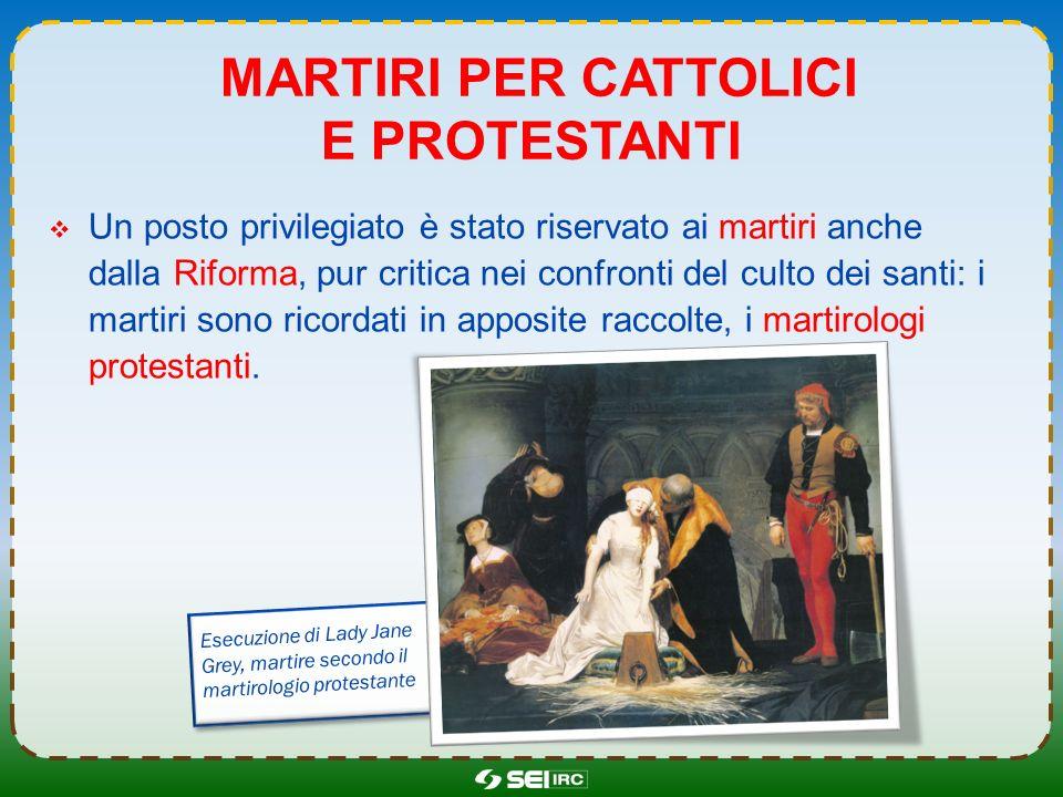 martiri per cattolici e protestanti