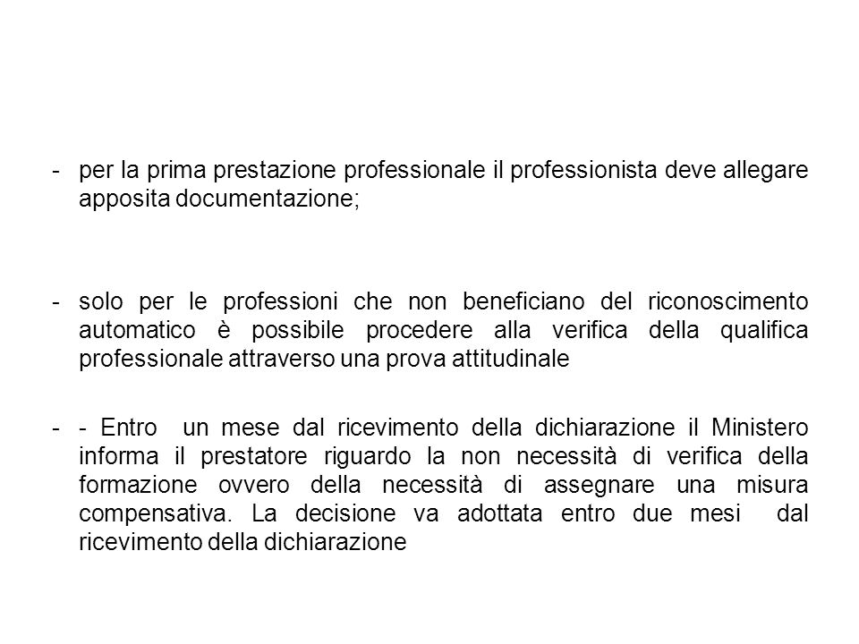 per la prima prestazione professionale il professionista deve allegare apposita documentazione;