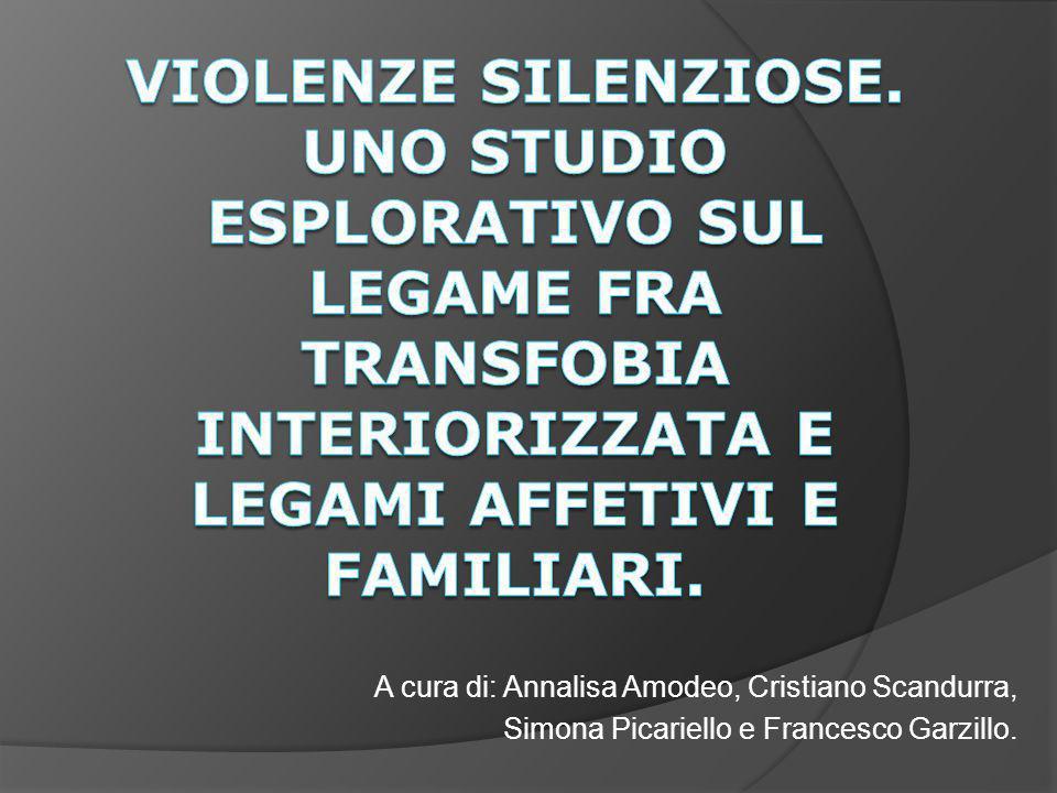 Violenze silenziose. Uno studio esplorativo sul legame fra transfobia interiorizzata e legami affetivi e familiari.