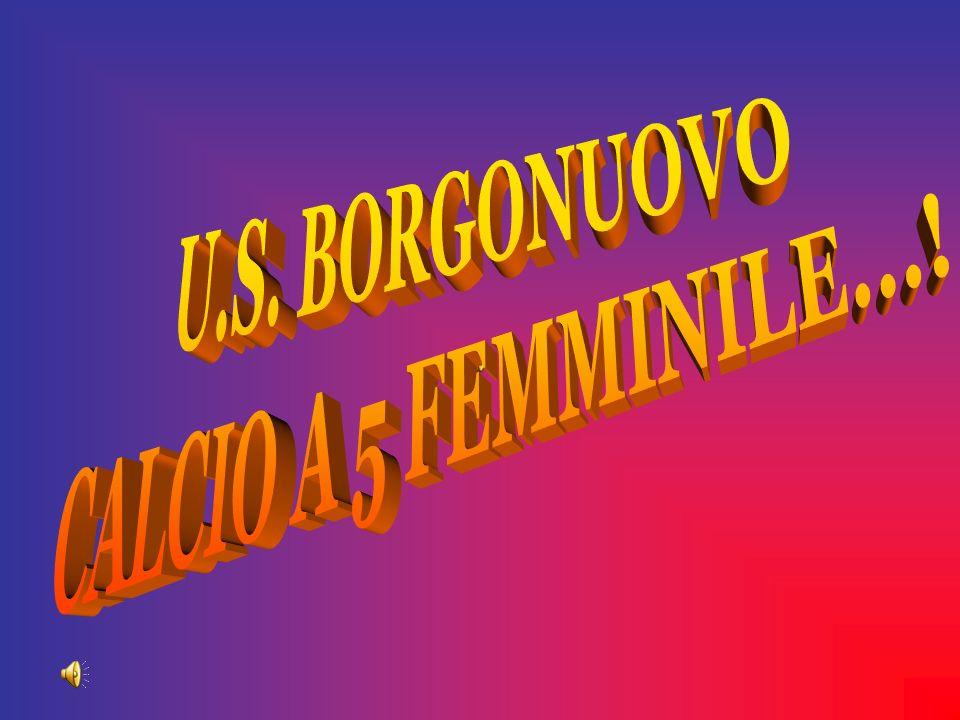 U.S. BORGONUOVO CALCIO A 5 FEMMINILE...!
