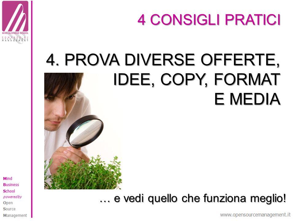 4. PROVA DIVERSE OFFERTE, IDEE, COPY, FORMAT E MEDIA