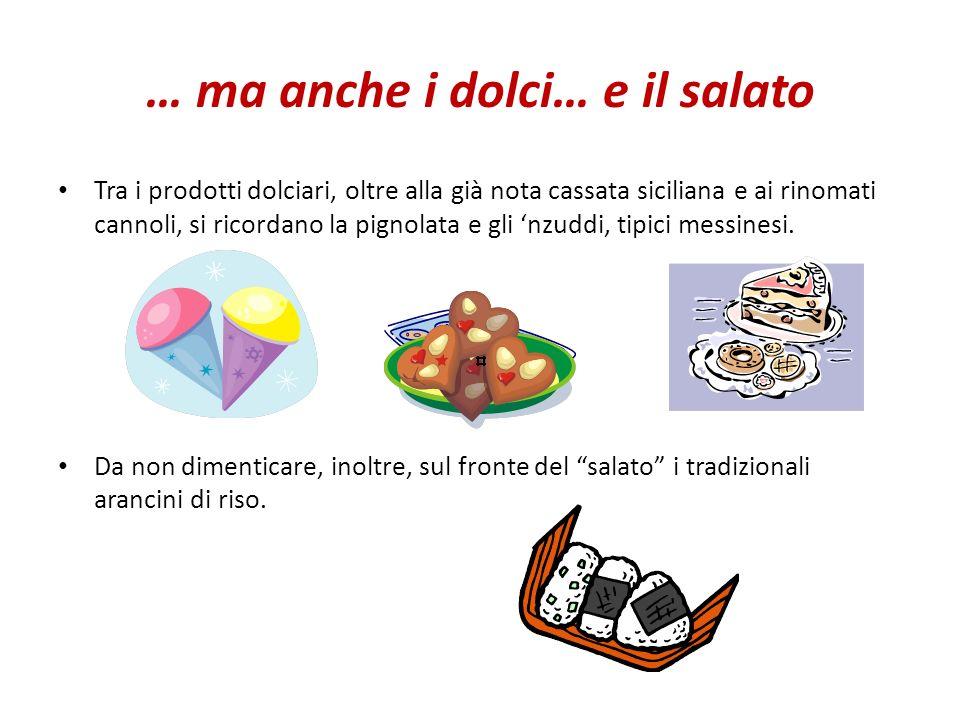 … ma anche i dolci… e il salato