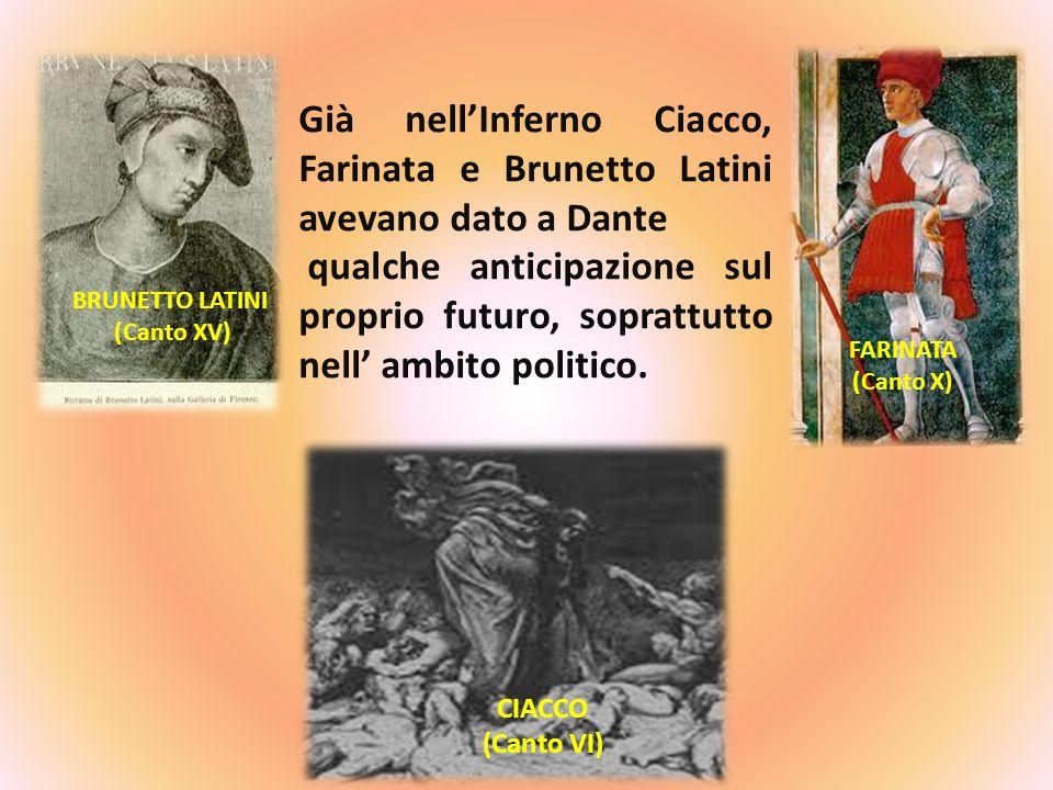 Già nell'Inferno Ciacco, Farinata e Brunetto Latini avevano dato a Dante