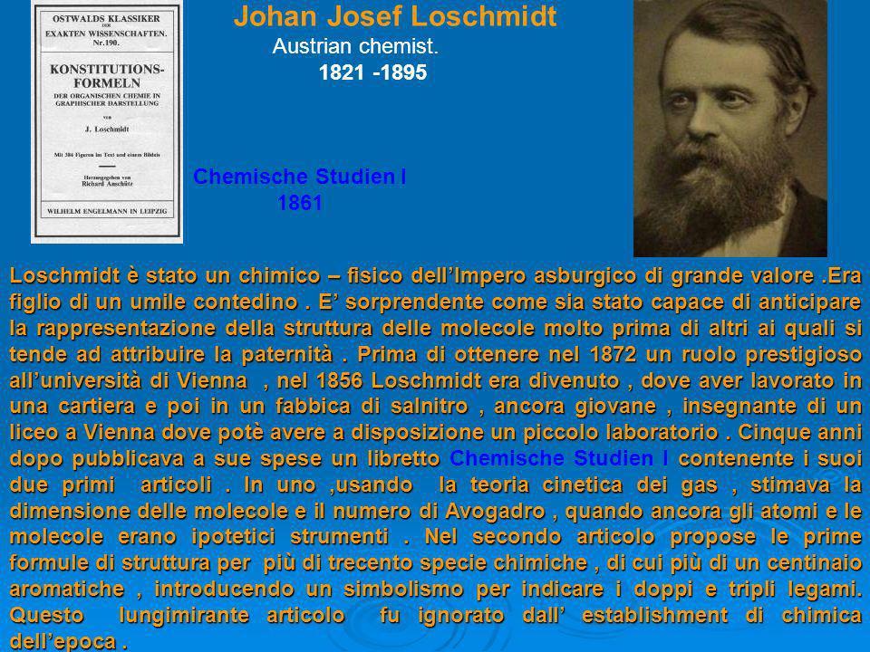 Johan Josef Loschmidt Austrian chemist. 1821 -1895 Chemische Studien I