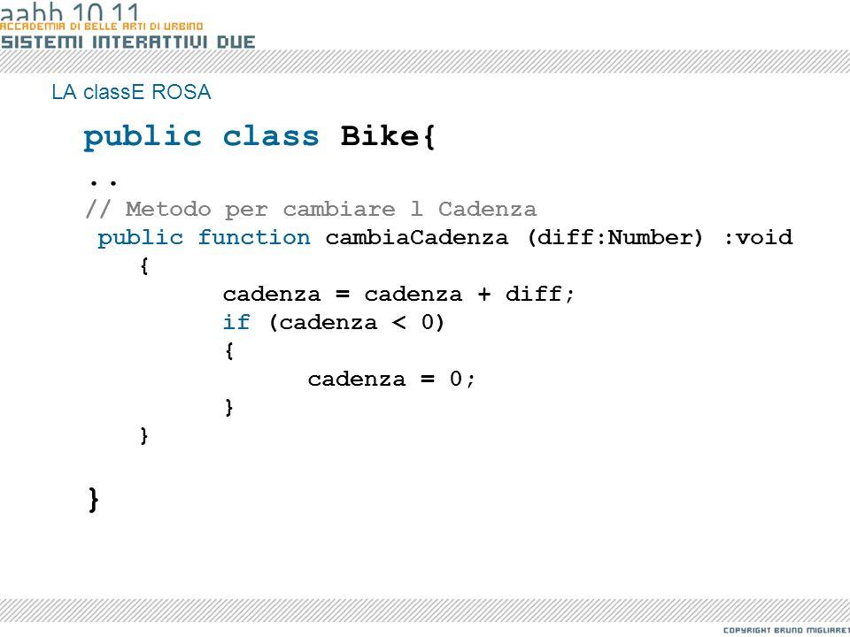public class Bike{ .. // Metodo per cambiare l Cadenza