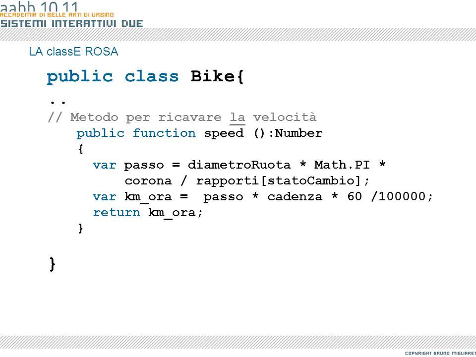 public class Bike{ .. // Metodo per ricavare la velocità