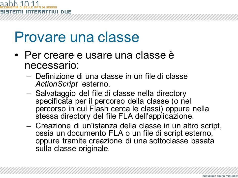 Provare una classe Per creare e usare una classe è necessario: