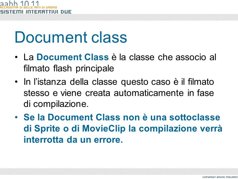 Document class La Document Class è la classe che associo al filmato flash principale.