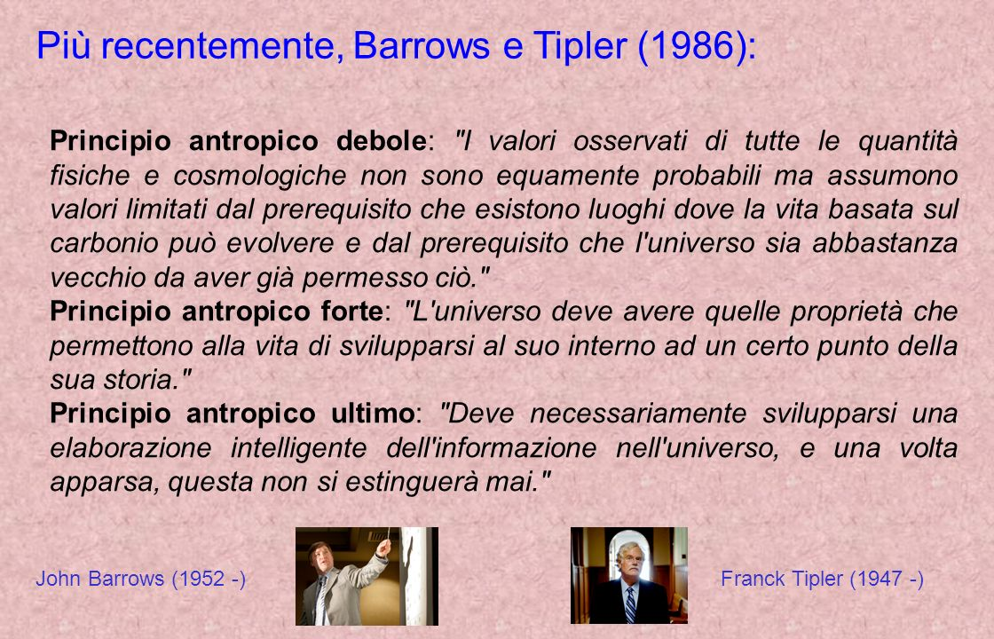 Più recentemente, Barrows e Tipler (1986):