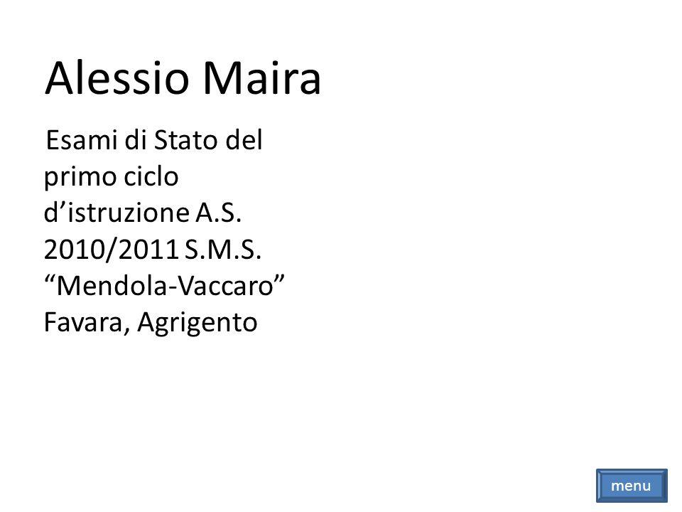 Alessio MairaEsami di Stato del primo ciclo d'istruzione A.S. 2010/2011 S.M.S. Mendola-Vaccaro Favara, Agrigento.