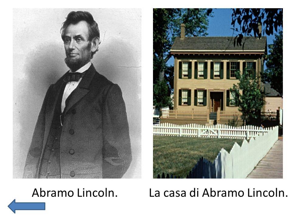 Abramo Lincoln. La casa di Abramo Lincoln.