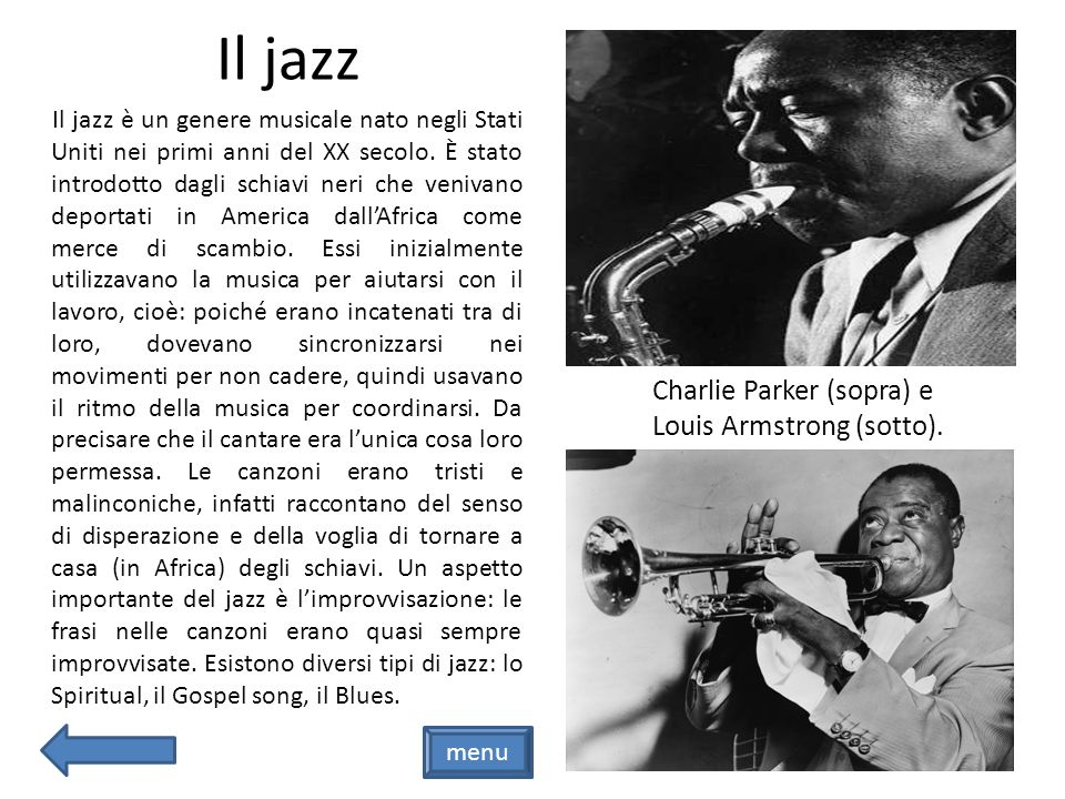 Il jazz Charlie Parker (sopra) e Louis Armstrong (sotto).