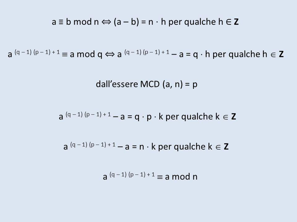 a ≡ b mod n ⇔ (a – b) = n ⋅ h per qualche h ∈ Z
