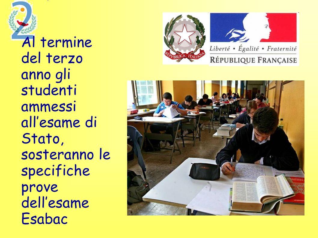 Al termine del terzo anno gli studenti ammessi all'esame di Stato, sosteranno le specifiche prove dell'esame Esabac