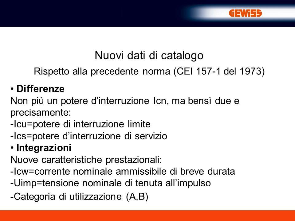 Rispetto alla precedente norma (CEI 157-1 del 1973)
