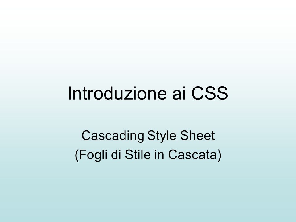 Cascading Style Sheet (Fogli di Stile in Cascata)