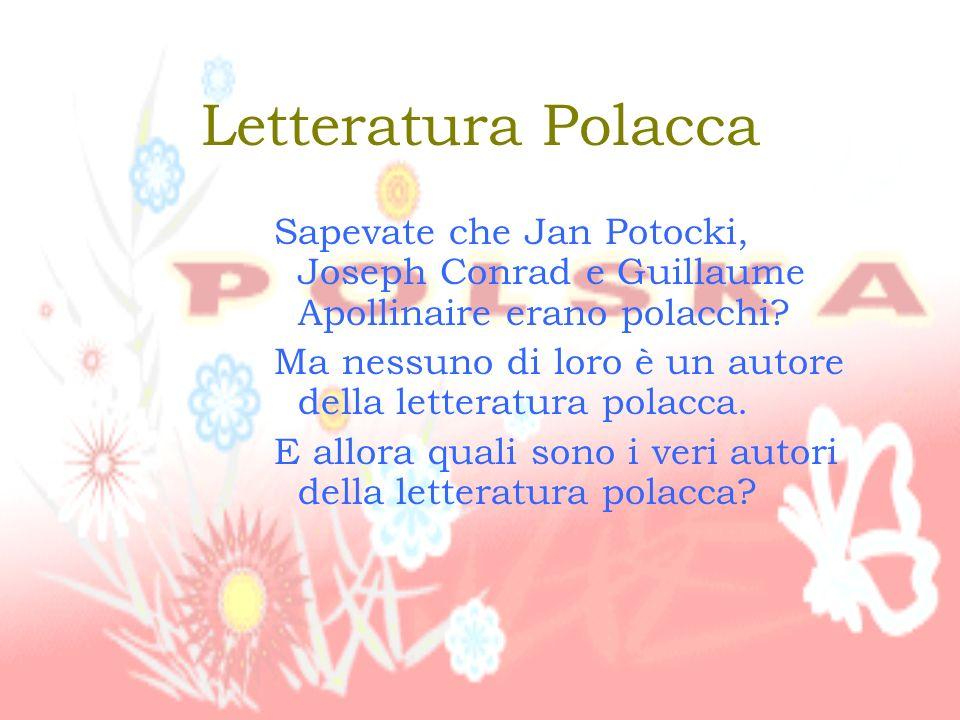 Letteratura Polacca Sapevate che Jan Potocki, Joseph Conrad e Guillaume Apollinaire erano polacchi